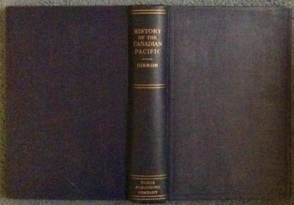 """The Romantic History Of The Canadian Pacific"" by John Gibbon ANTIQUE 1937 Illustrated Hardcover Canadian Railroad History 1st THUS Edition 1st Printing"