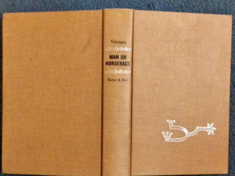 """Man On Horseback"" by Glenn Vernam VINTAGE 1964 Illustrated Hardcover History Of Use Of Horses 1st Edition 1st Printing"