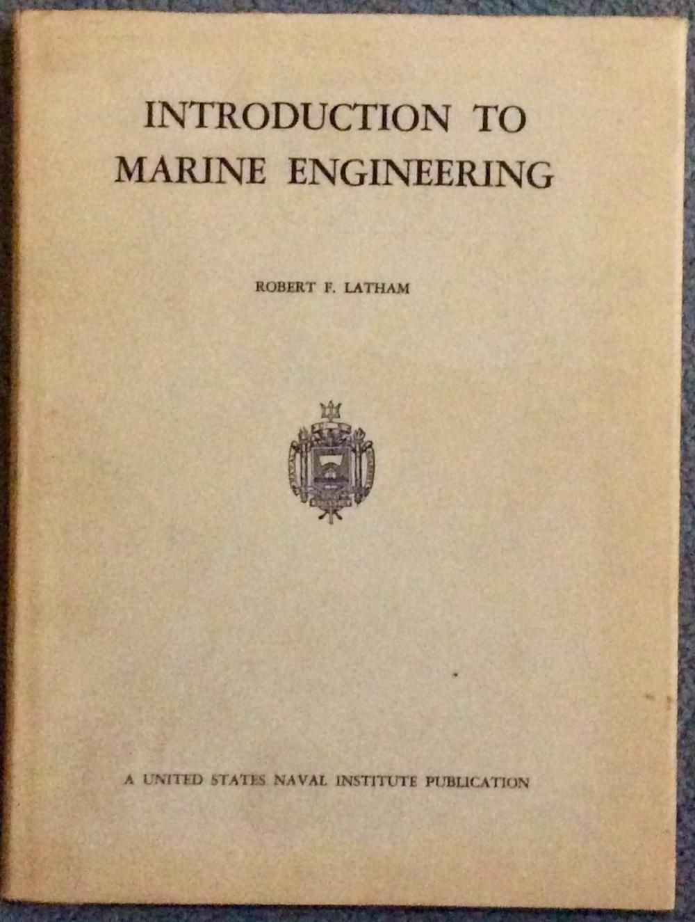 """Introduction To Marine Engineering"" by Robert Latham VINTAGE 1958 Hardcover Marine Engineering Technical Book 1st Edition 1st Printing  In DJ"
