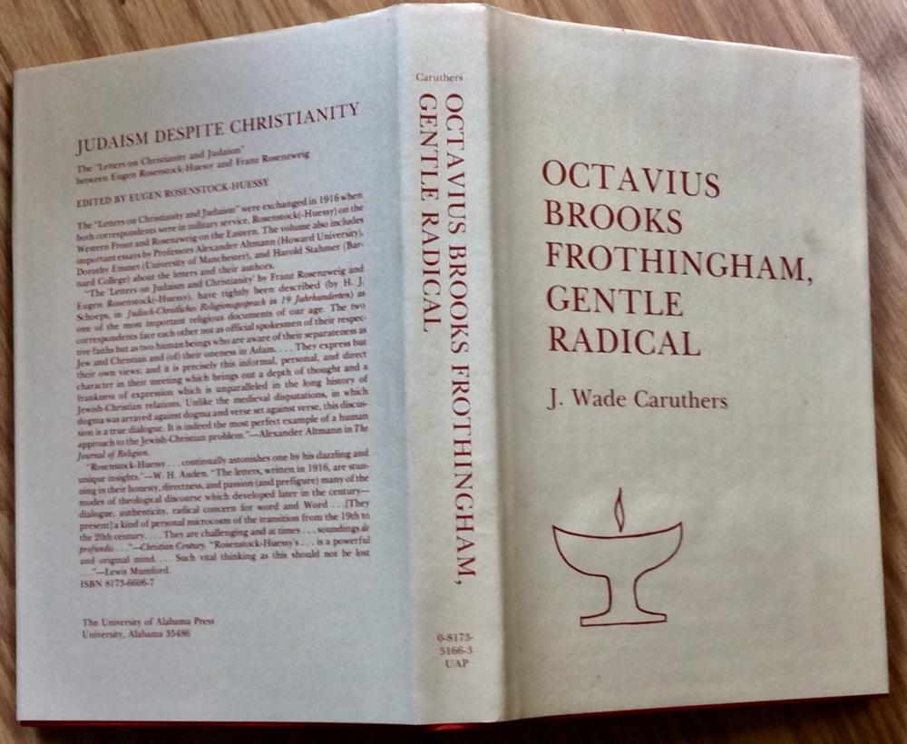 """Octavius Brooks Frothingham, Gentle Radical"" by J. Caruthers VINTAGE 1977 Hardcover Biography Of One Of The Founders Of Unitarianism 1st Edition 1st Printing  In DJ"