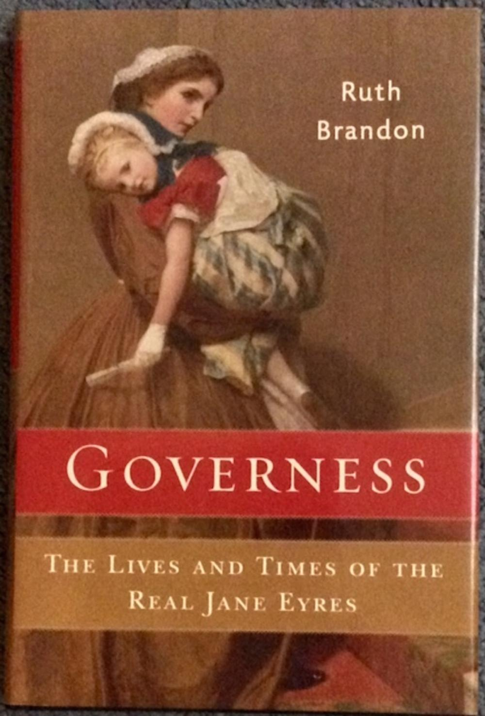 """Governess: The Lives & Times Of The Real Jane Eyres"" by Ruth Brandon Collectible Hardcover Feminist/Social History 1st Edition, 1st Printing In DJ"