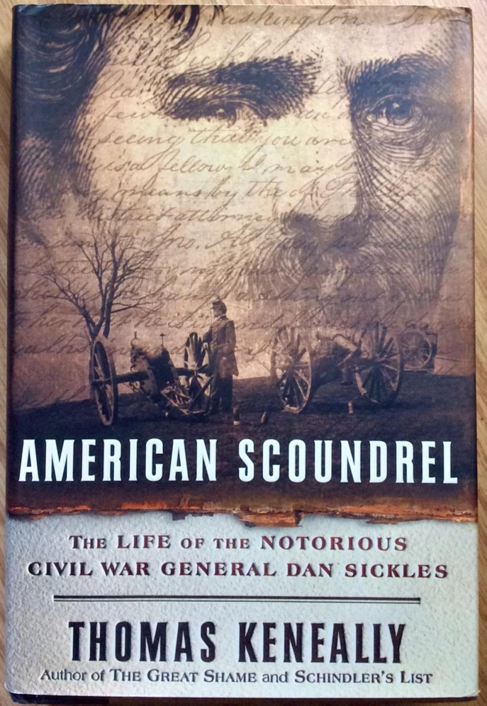 """American Scoundrel"" by Thomas Keneally Collectible 2002 Hardcover Biography Of Notorious American Civil War General Dan Sickles 1st Edition 1st Printing In DJ"