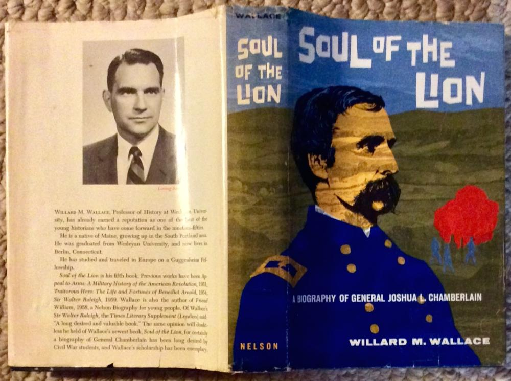 """Soul Of The Lion"" by Willard Wallace VINTAGE 1960 Hardcover Civil War Biography Of General Joshua Chamberlain 1st Edition 1st Printing In DJ"