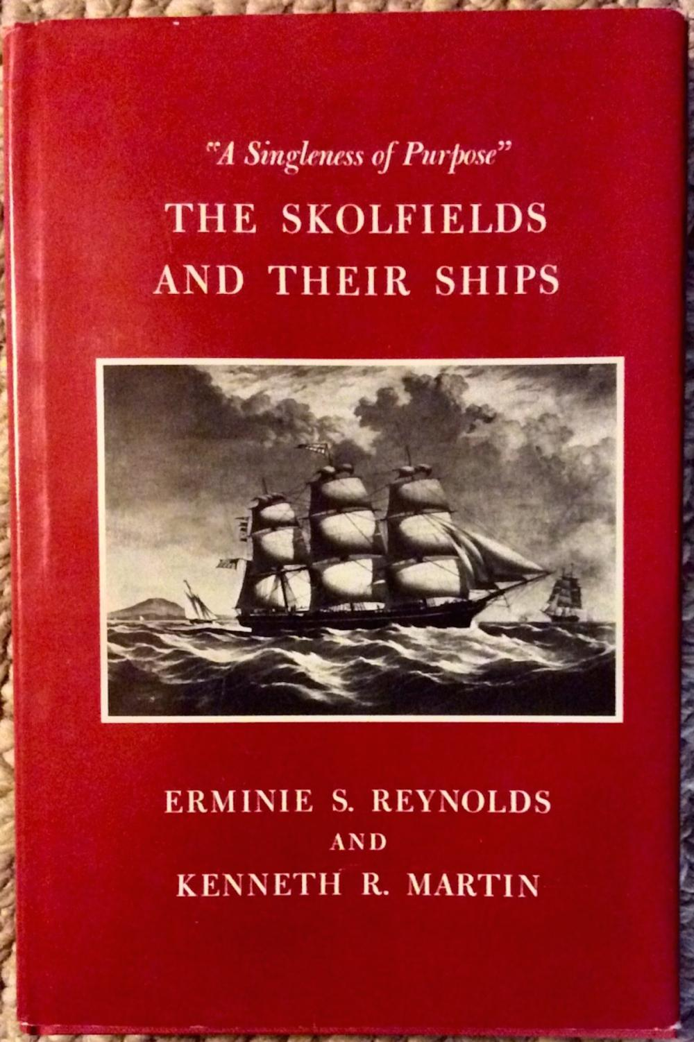 """The Skolfields & Their Ships"" by Ermine Reynolds & Ken Martin VINTAGE 1987 Hardcover Nautical History Of The Skolfield Family Of Ship Owners 1st Edition 1st Printing In DJ"