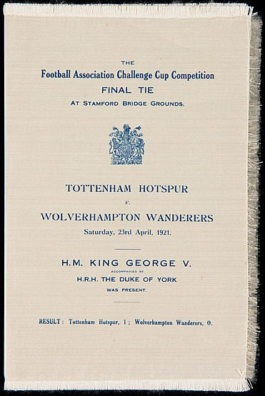 Royal souvenir of the 1921 F.A. Cup Final Tottenham Hotspur v Wolverha