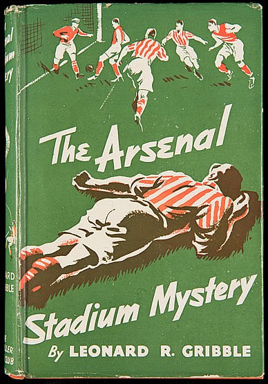 Leonard R. Gribble's The Arsenal Stadium Mystery, 1941 edition comple