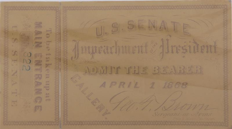 Andrew Johnson Presidential Impeachment ticket and stub