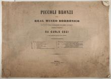 CECI, Carlo. Piccoli Bronzi del Real Museo Borbonico Distinti per Categorie in Dieci Tavole. Naples: Stamperia di Salvatore, 1854. Large oblong 4to. Upper wrapper serving as title page, dedication leaf, 10 coloured lithographed plates of artefacts excavated from Pompeii and Herculaneum (some very light staining, corners creased). Original printed wrappers (stained and spotted). FIRST EDITION. Although the title on the upper wrapper, in accordance with the present copy, calls for 10 plates, some copies of this edition are recorded with 3 additional plates at the end. With A. S. Murray & A. H. Smith's White Athenian Vases in the British Museum (London, 1896). (2)