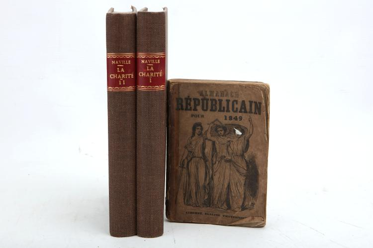 BERANGER de P. J., Louis BLANC (and others).  Almanach Republicain Pour 1849. Paris: Jules Laisne, [1849]. 12mo. (Light browning and spotting.) Original  wrappers (front wrapper almost detached, small white paint spot to upper wrapper, chipped). With F.-M.-L. Naville's De la Charite Legale, de ses Effets, de ses Causes et Specialement des Maisons de Travail, et de la Proscription de la Mendicite. Paris: Chez P. Dufart, 1836. 2 volumes, 8vo. Later cloth. (3)