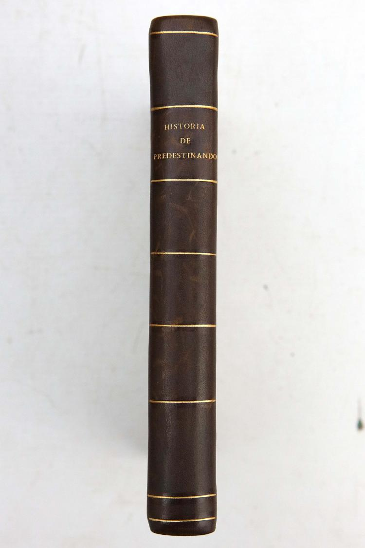 Historia de Predestinado Peregrino, y su Hermano Precito. Barcelona: Rafael Figuero, 1696. 8vo. (Light browning.) Contemporary half calf (rebacked, extremities rubbed). RARE: only one copy of this edition in COPAC.