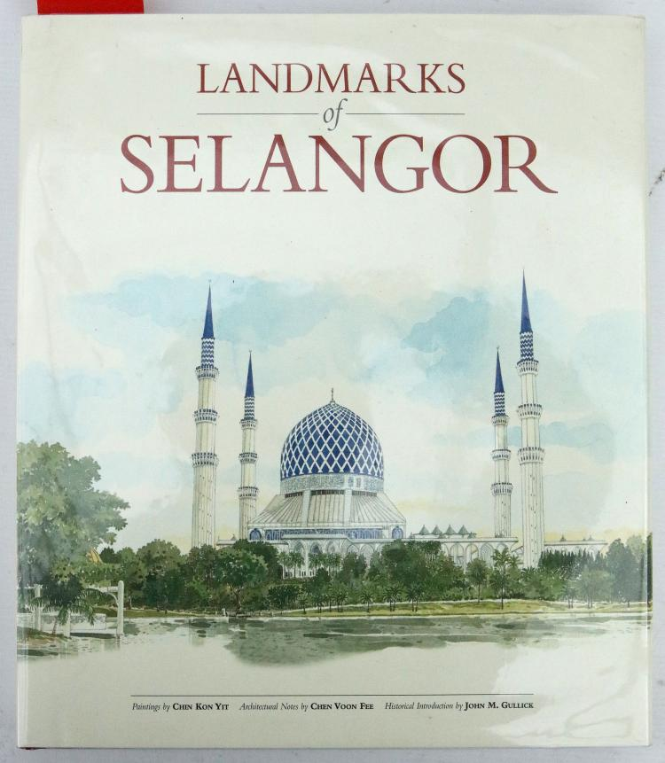 GULLICK, John M. &  Kon Yit CHIN.  Landmarks of Selangor. Kuala Lumpur: Jugra Publications, 2003. Folio. Coloured illustrations. Original red cloth, white pictorial dust-jacket. PRESENTATION COPY FROM THE SULTAN IDRIS SHAH OF SELANGOR 25 AUG. 2004, inscribed,