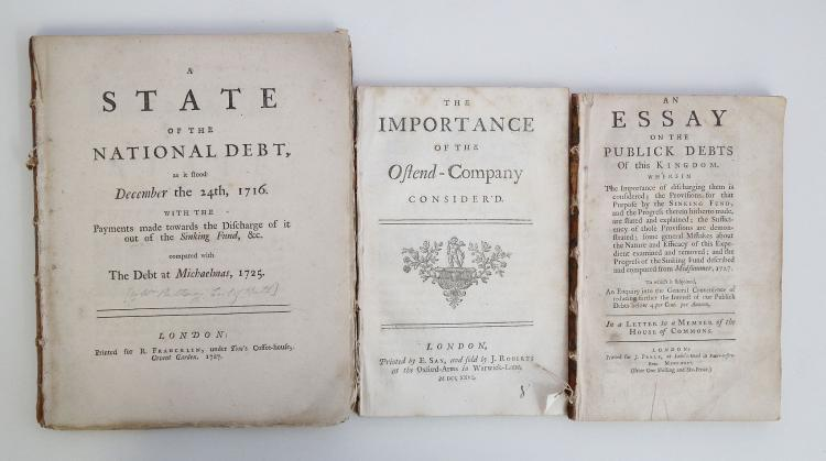 [PULTENEY, William (1684-1764)]. A State of the National Debt, as it stood December the 24th, 1716. With the payments made towards the discharge of it out of the Sinking Fund, &c. compared with the debt at Michaelmas, 1725. London: R. Francklin, 1727. 4to. (Lacking the half-title, last leaf browned, occasional spotting.) Stitched. With The Importance of the Ostend-Company Considered. London: E. Say, 1726. 8vo. (3 leaves torn with loss of text at upper fore-corners, occasional light spotting, title page lightly browned.) Stitched, and An Essay of the Publick Debts of this Kingdom. London: J. Peele, 1726. 8vo. (Occasional spotting.) Stitched. (3)
