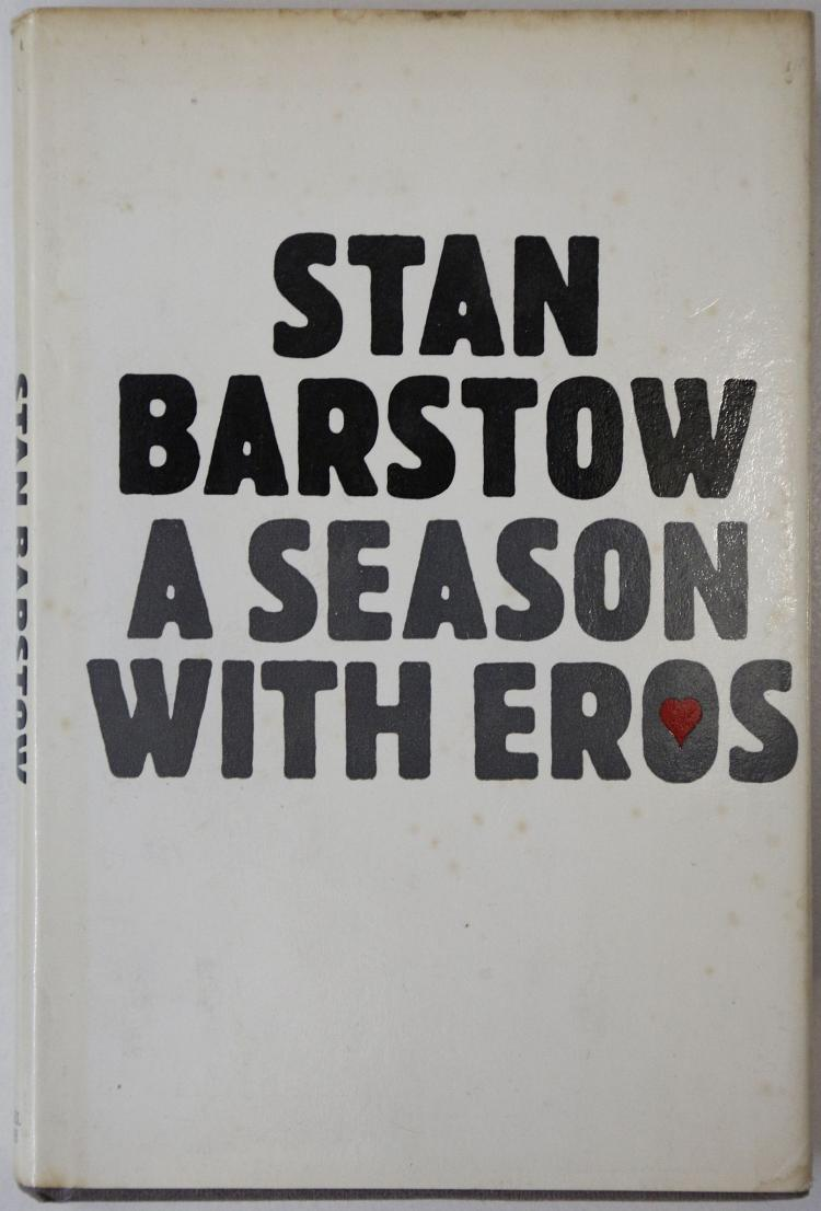 BARSTOW, Stan (1928-2011). A Season With Eros. Short Stories. London: Michael Joseph, 1971. 8vo. (Occasional light spotting.) Original grey cloth, white dust-jacket lettered in black, grey and red (spotting to jacket). FIRST EDITION. PRESENTATION COPY, believed to be to the film director John Schlesinger: