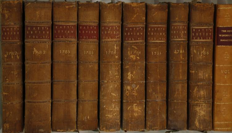 MATY, Henry (1744-87).  A New Review with Literary Curiosities and Literary Intelligence for the Year 1782 [-86]. London: G. Wilkie, [1782-86]. 10 volumes bound in 9, 8vo. (Some light browning and spotting.) Contemporary quarter calf (rubbed). Maty, the editor of and contributor to these journals, was a librarian at the British Museum and a noted religious sceptic. (9)
