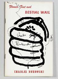 BUKOWSKI, Charles (1920-1994). Flower, Fist and Bestial Wail. Eureka, California: Hearse Press, [1960].