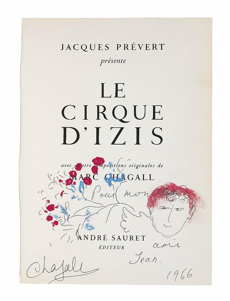 CHAGALL, Marc (1887-1985) -- PREVERT, Jacques (1900-1977). Le Cirque d'Izis . Monte Carlo: André Sauret, 1965. 4° (325 x 245mm). 4 colour reproductions after Chagall, full-page photographic plates. Original red cloth, pictorial dust-jacket