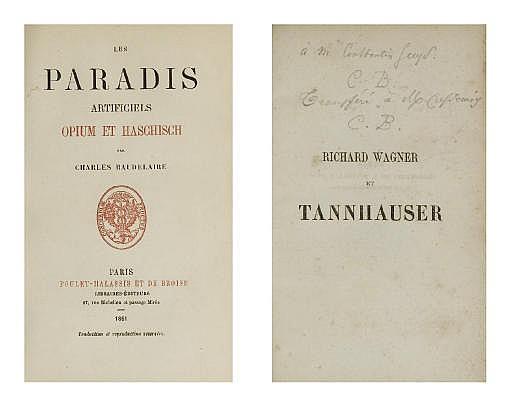 BAUDELAIRE, Charles (1821-1867).  Richard Wagner et Tannhauser à Paris . Paris: Dentu, 1861. [Suivi de:] -- Les Paradis artificiels. Opium et haschisch . Paris: Poulet-Malassis, 1861.