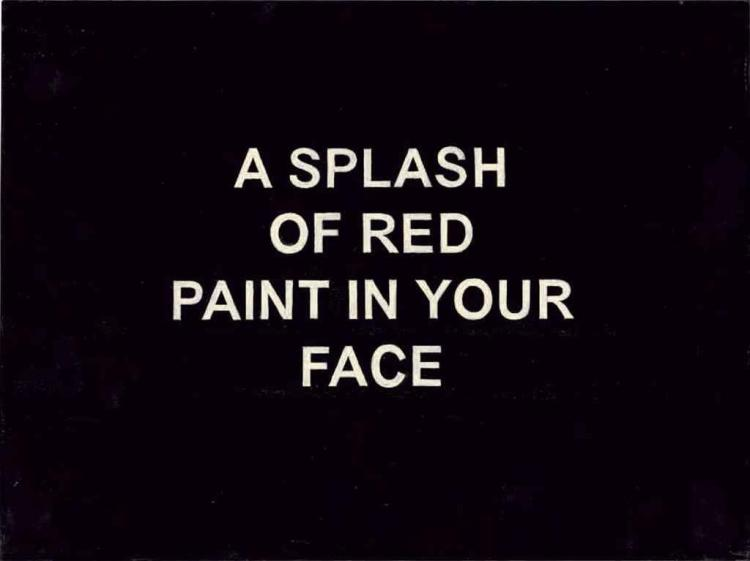 A Splash of Red Paint in Your Face