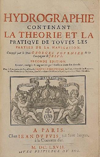 FOURNIER, Georges (1595-1652).  Hydrographie contenant la theorie et la pratique de toutes les parties de la navigation.  Paris: Jean du Puis, 1667.