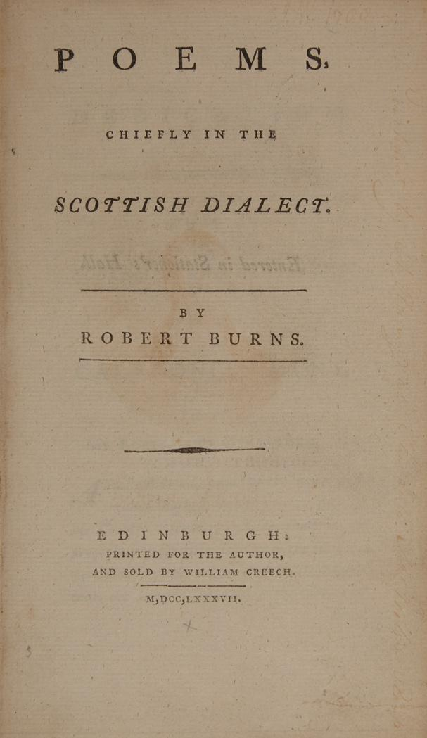 BURNS, ROBERT Poems, Chiefly in the Scottish Dialect. Edinburgh: Printed for the author and sold by William Creech, 1787. Fi...