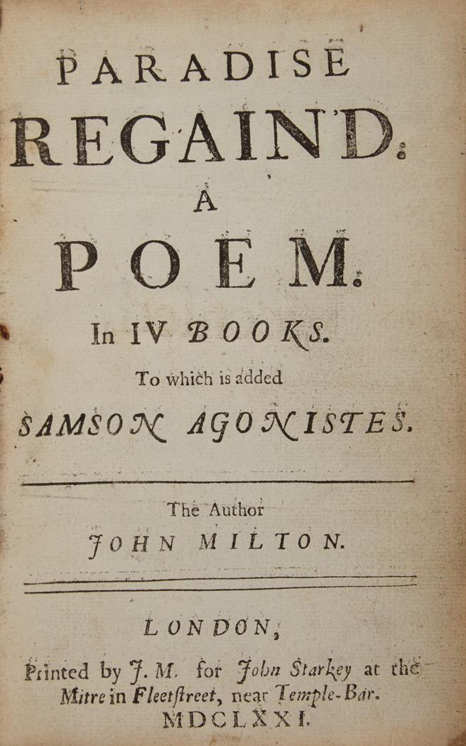 MILTON, JOHN Paradise Regain''d. London:   printed by J. M. for John Starkey, 1671. First edition, second state. Two parts in...
