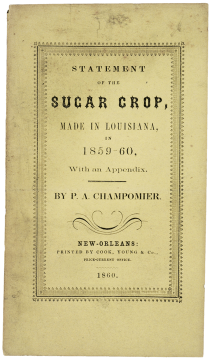 1860 First Edition Publication STATEMENT OF THE SUGAR CROP, MADE IN LOUISIANA