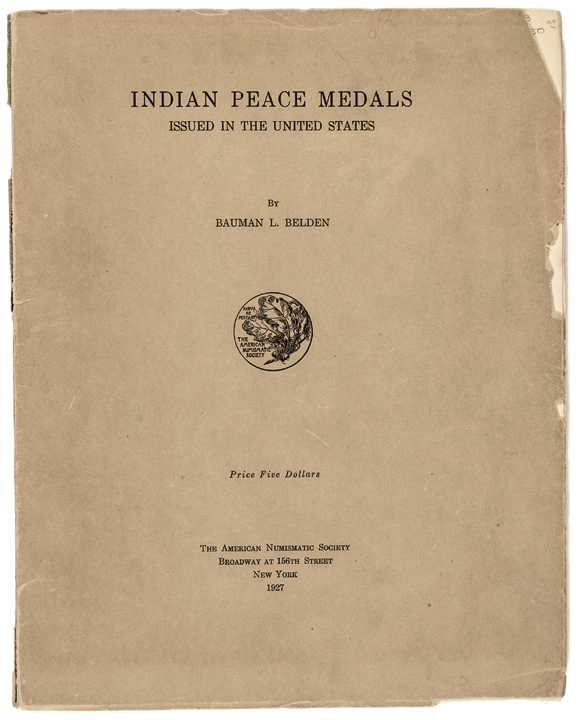 Indian Peace Medals 1927 Book by Belden