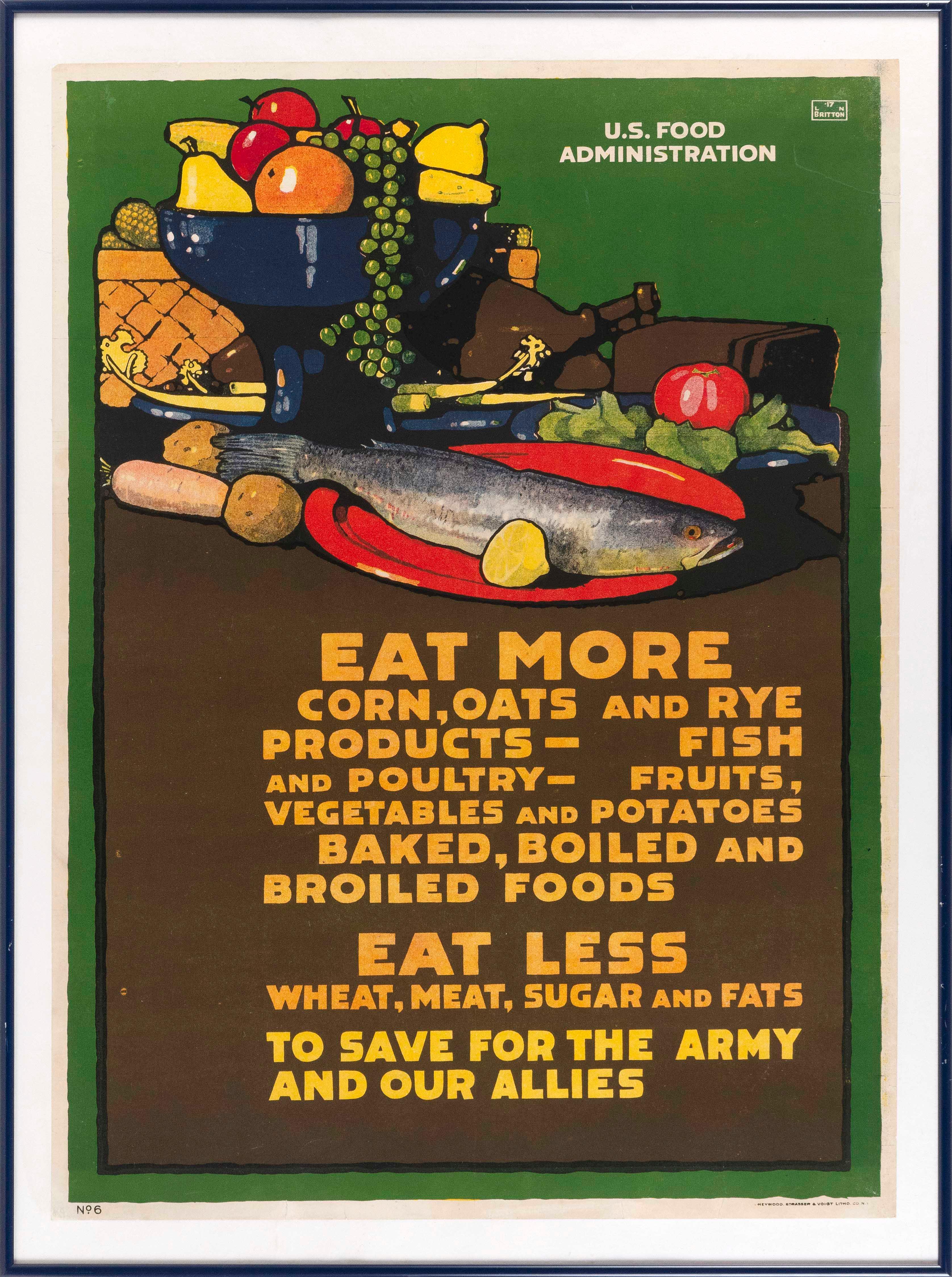 """""""EAT MORE CORN, OATS AND RYE ... EAT LESS WHEAT, MEAT ... TO SAVE FOR THE ARMY AND OUR ALLIES"""" WORLD WAR I POSTER By L.N. Britton fo..."""