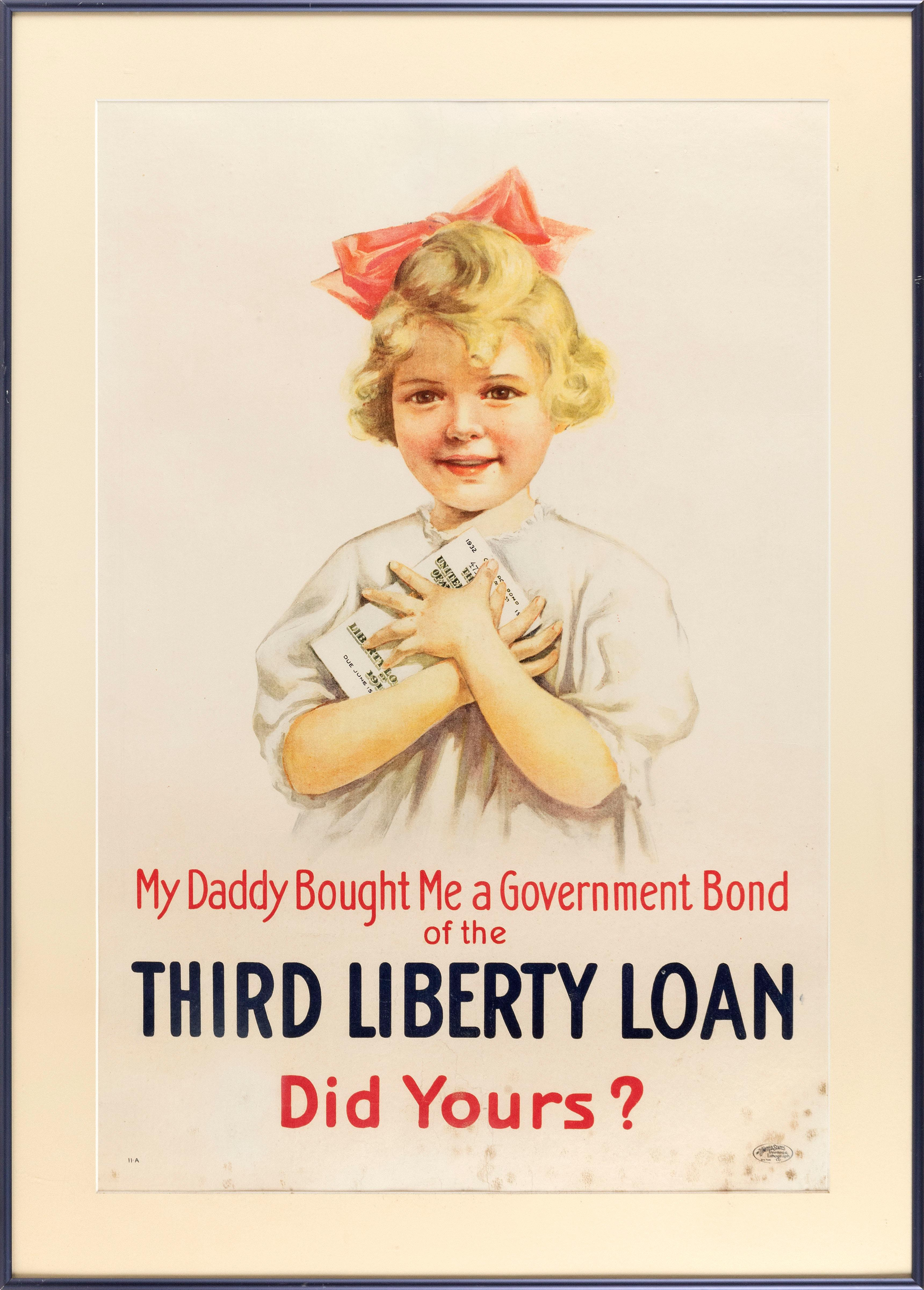 """""""MY DADDY BOUGHT ME A GOVERNMENT BOND ... DID YOURS?"""" WORLD WAR I POSTER For the Third Liberty Loan, published by the United States..."""