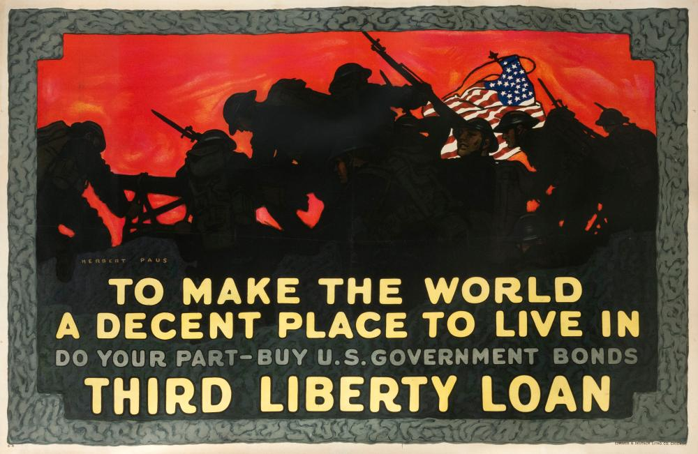 """""""TO MAKE THE WORLD A DECENT PLACE TO LIVE IN DO YOUR PART - BUY U.S. GOVERNMENT BONDS"""" WORLD WAR I POSTER By Herbert Andrew Paus for..."""