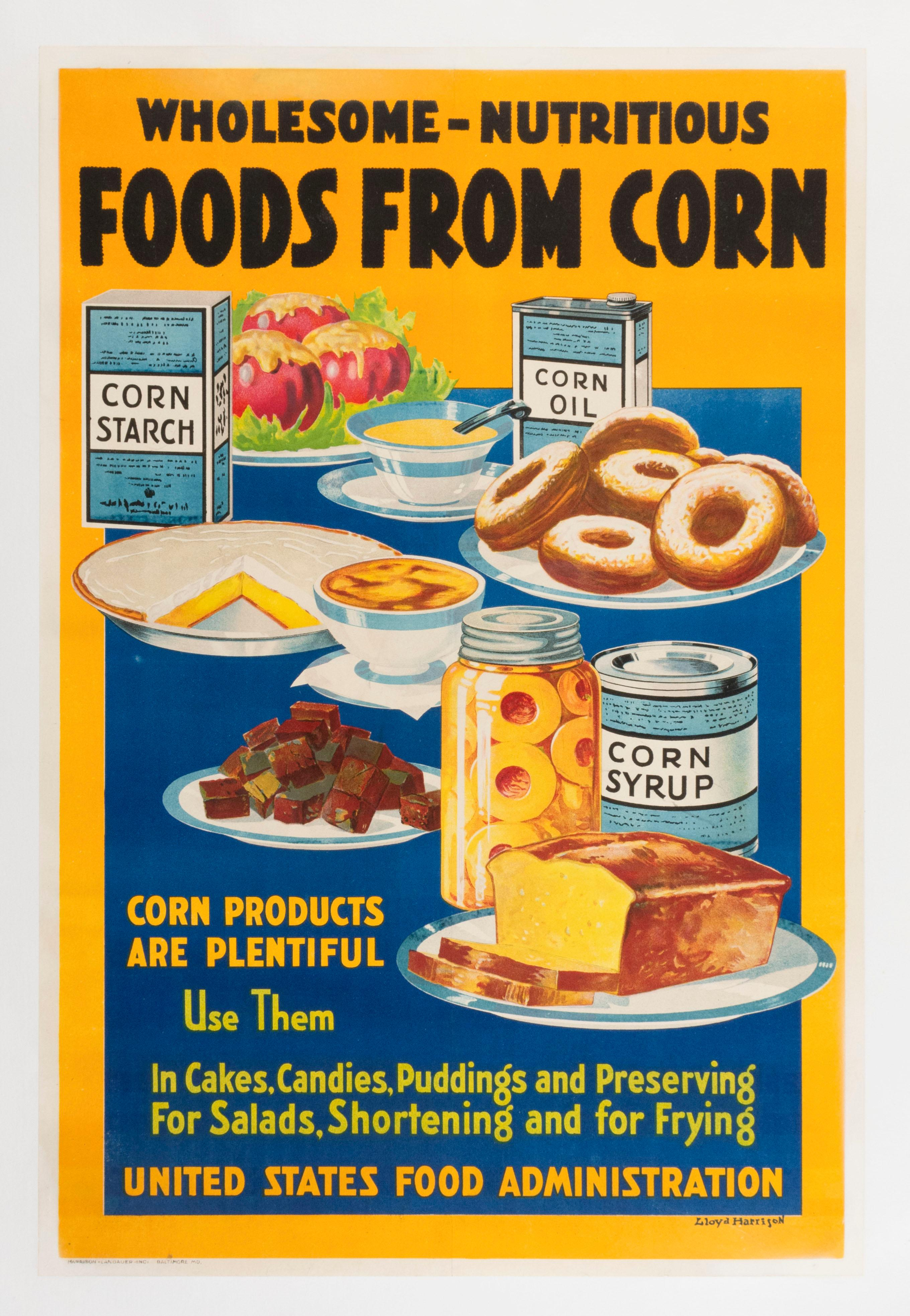"""""""WHOLESOME - NUTRITIOUS FOODS FROM CORN ..."""" WORLD WAR I POSTER By Lloyd Harrison for the United States Food Administration, publish..."""