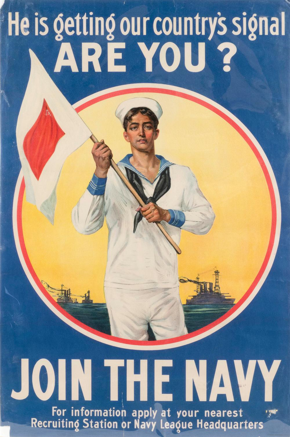 """""""HE IS GETTING OUR COUNTRY'S SIGNAL ARE YOU? JOIN THE NAVY ..."""" WORLD WAR I POSTER Published by the American Lithographic Co., N.Y...."""