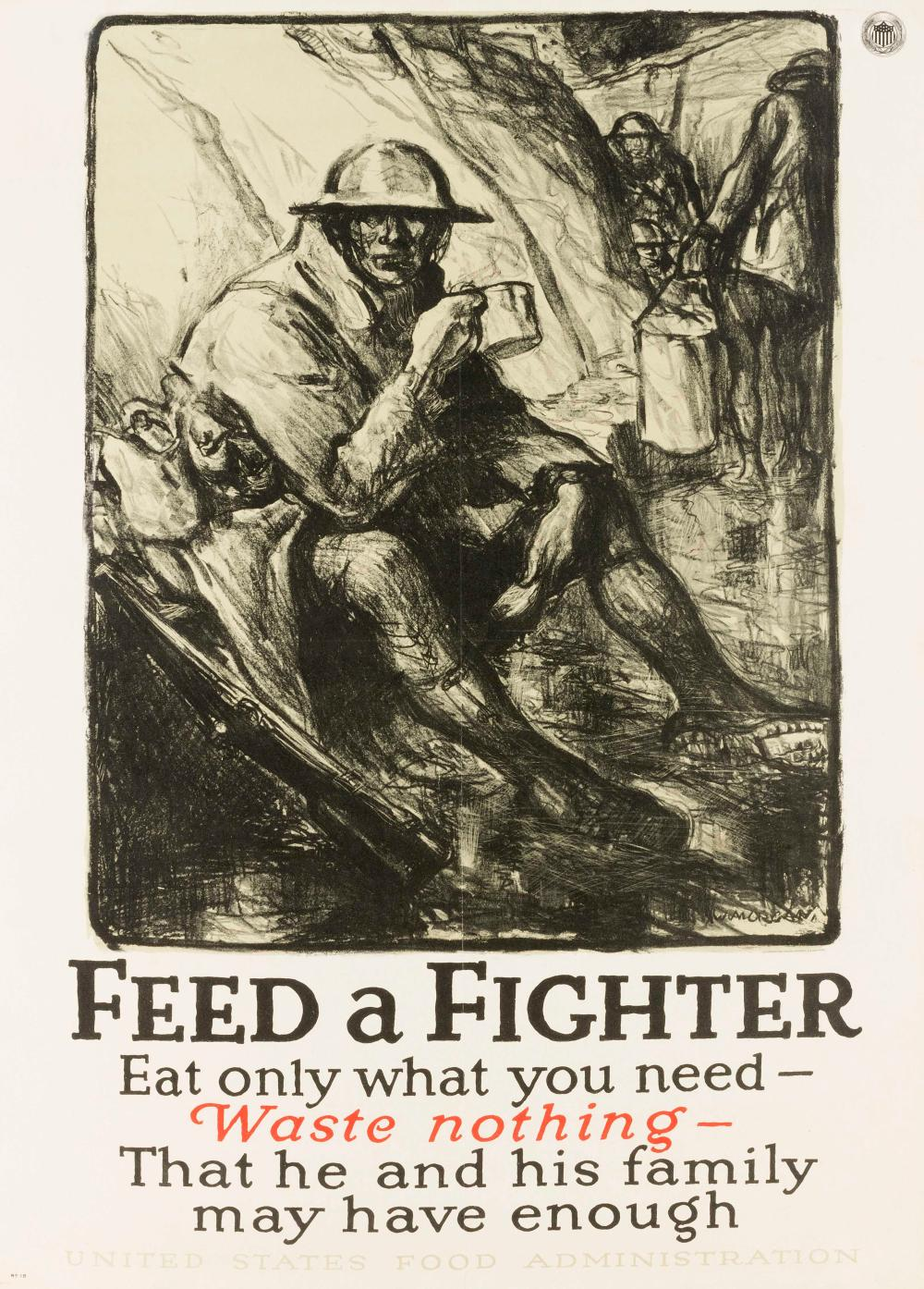 """""""FEED A FIGHTER EAT ONLY WHAT YOU NEED - WASTE NOTHING - THAT HE AND HIS FAMILY MAY HAVE ENOUGH"""" WORLD WAR I POSTER By Wallace Morga..."""