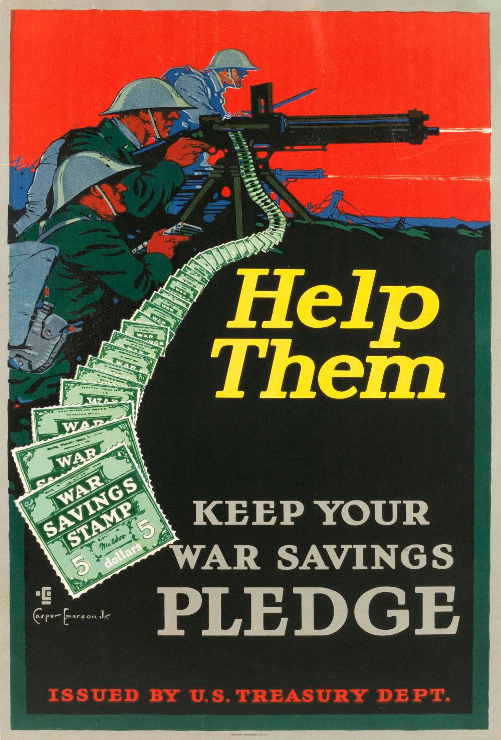 """""""HELP THEM KEEP YOUR WAR SAVINGS PLEDGE"""" WORLD WAR I POSTER By Casper Emerson, Jr., for the U.S. Treasury Dept., printed by the Amer..."""