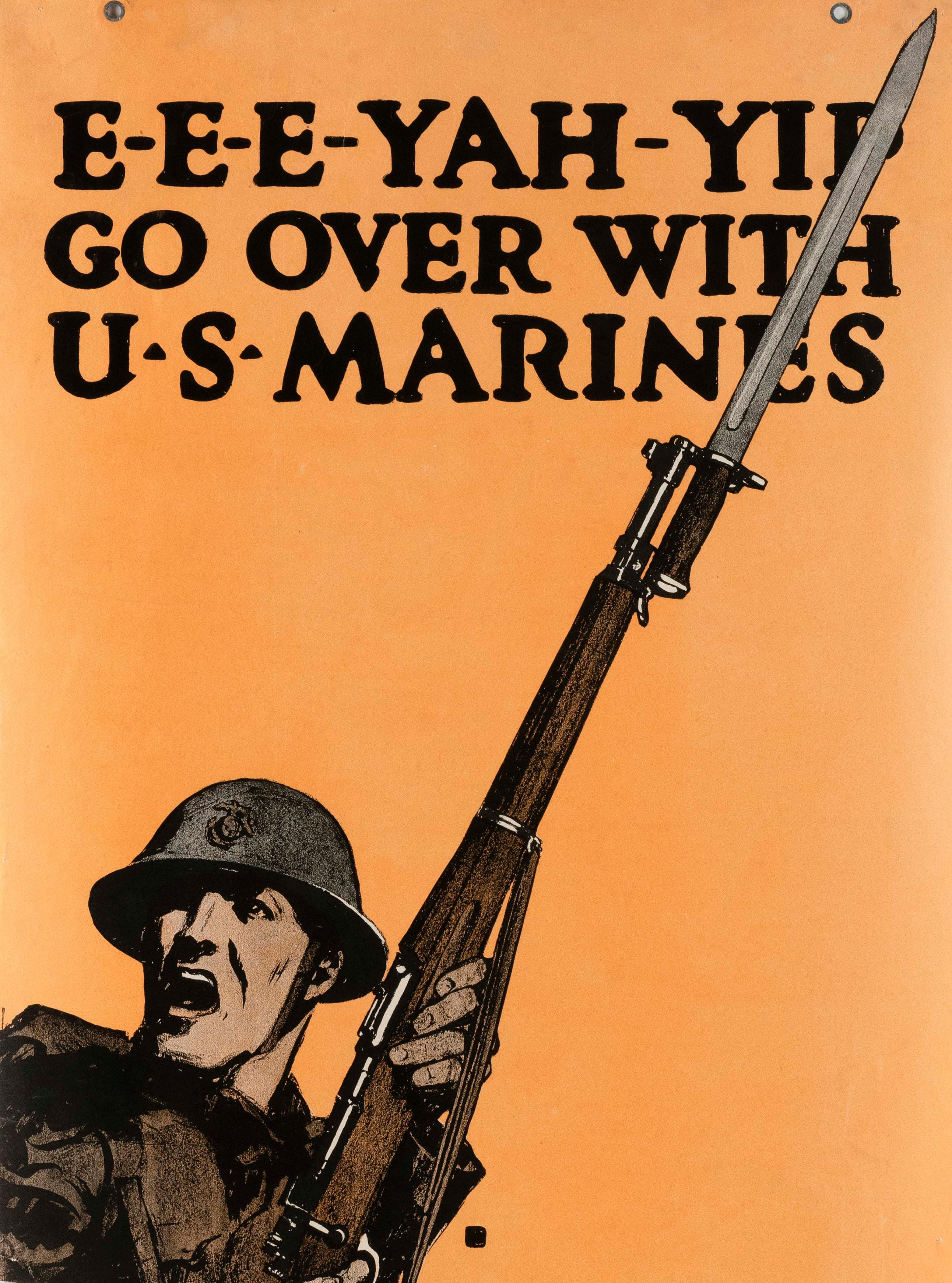 """""""E-E-E-YAH-YIP GO OVER WITH U.S. MARINES"""" WORLD WAR I POSTER By Charles B. Falls. Depicts a Marine raising his rifle and bayonet. 28..."""