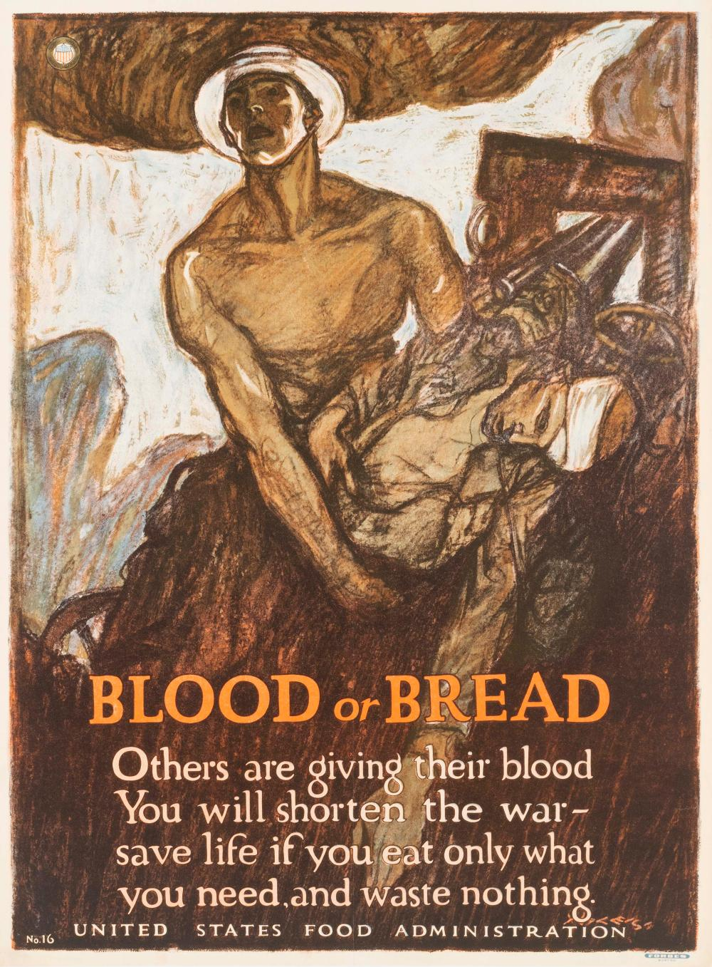 """""""BLOOD OR BREAD ..."""" WORLD WAR I POSTER By Henry Raleigh for the United States Food Administration, published by Forbes, Boston. Dep..."""