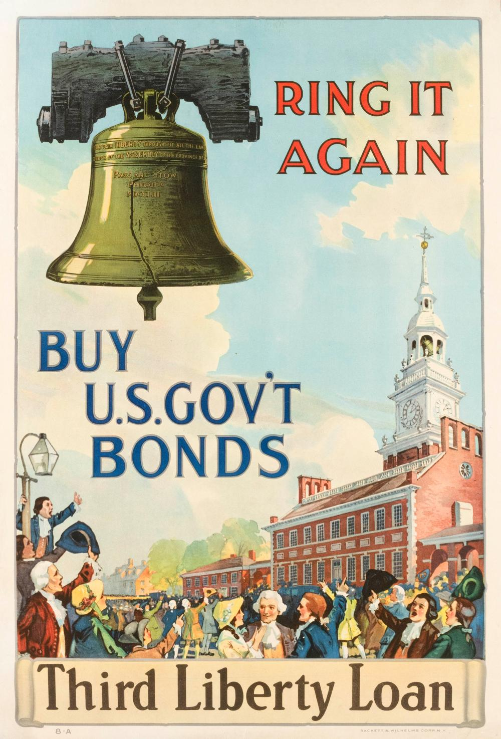 """RING IT AGAIN BUY U.S. GOV'T BONDS"" For the Third Liberty Loan, published by Sackett & Wilhelms Corp., N.Y. Depicts the Liberty Bel.."