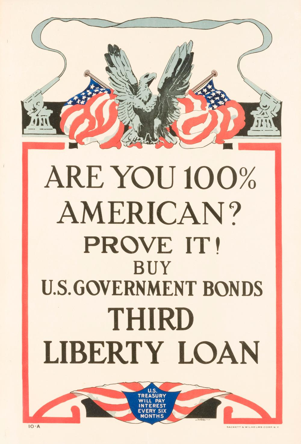 """""""ARE YOU 100% AMERICAN? PROVE IT! BUY U.S. GOVERNMENT BONDS"""" WORLD WAR I POSTER For the Third Liberty Loan, published by Sackett & W..."""