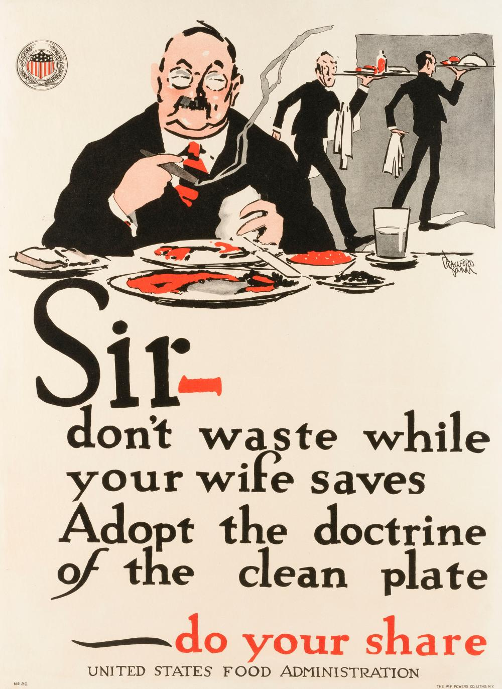 """""""SIR - DON'T WASTE WHILE YOUR WIFE SAVES ADOPT THE DOCTRINE OF THE CLEAN PLATE - DO YOUR SHARE"""" WORLD WAR I POSTER By William Crawfo.."""