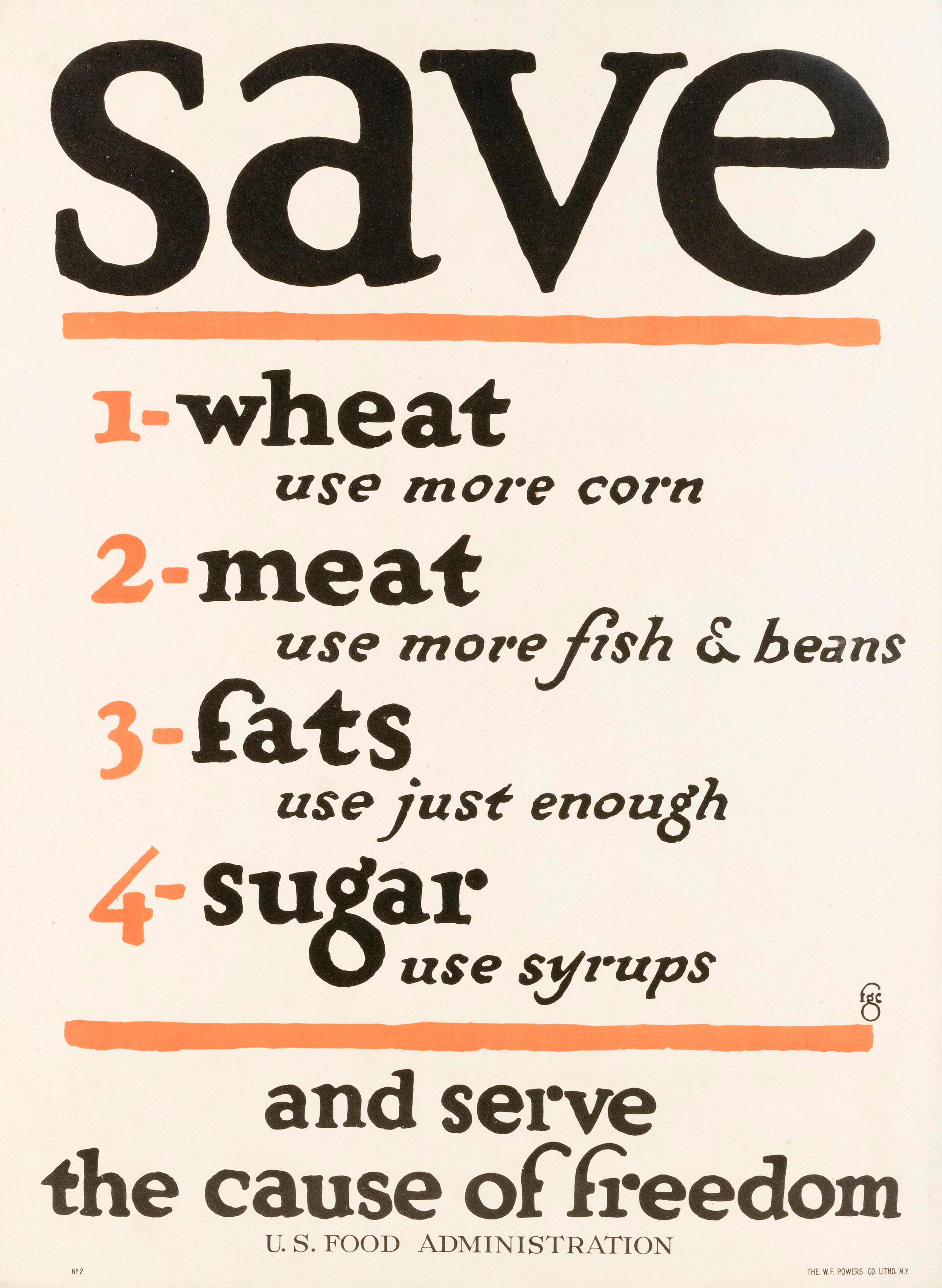 """""""SAVE WHEAT... MEAT... FATS... SUGAR... AND SERVE THE CAUSE OF FREEDOM"""" WORLD WAR I POSTER For the U.S. Food Administration, publish..."""