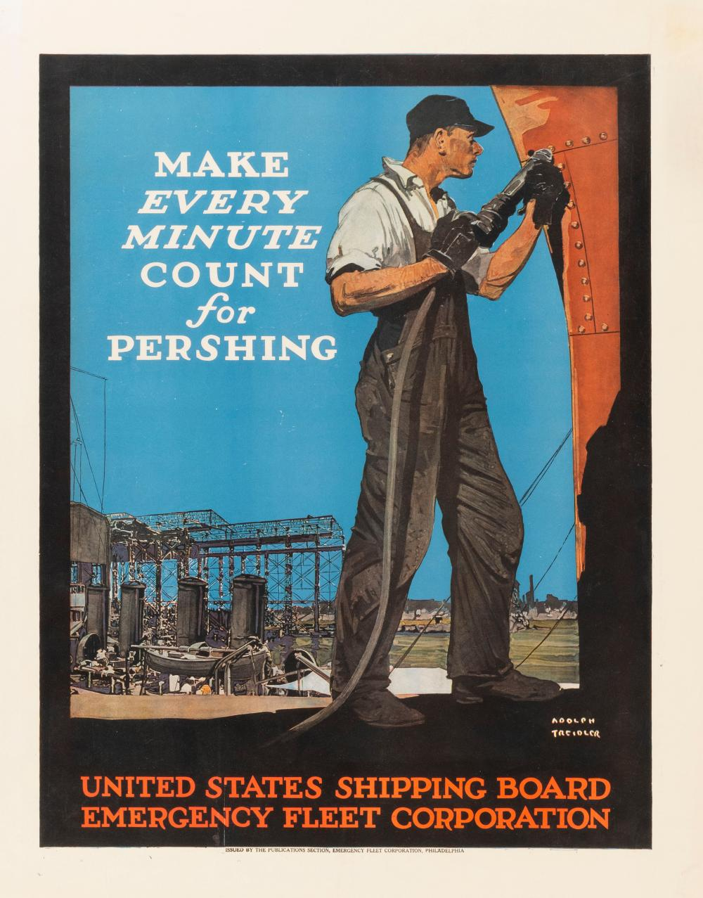 """""""MAKE EVERY MINUTE COUNT FOR PERSHING"""" WORLD WAR I POSTER By Adolph Treidler for the United States Shipping Board Emergency Fleet Co..."""