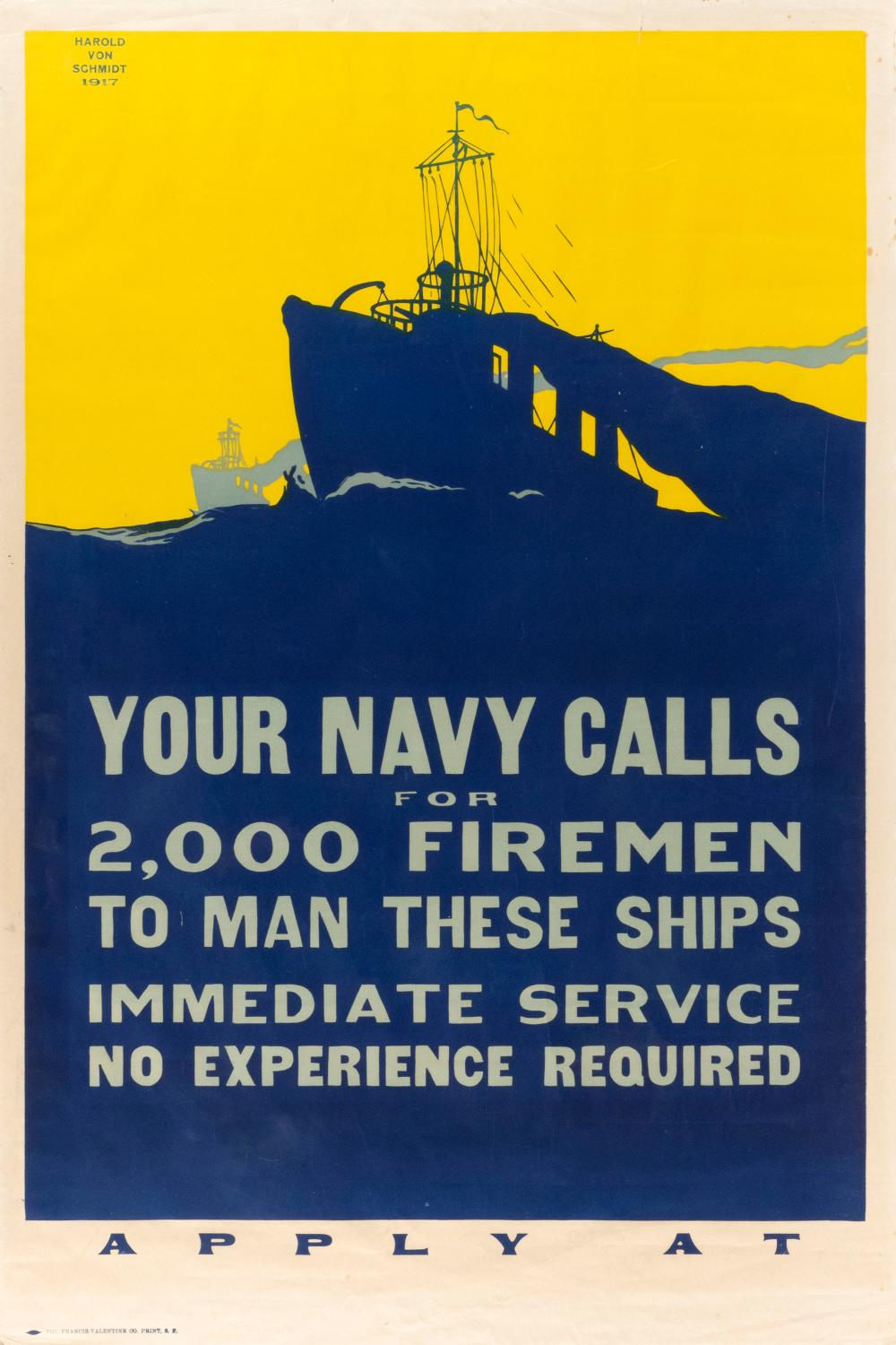 """YOUR NAVY CALLS FOR 2,000 FIREMEN ..."" WORLD WAR I POSTER By Harold Von Schmidt, published by The Francis-Valentine Co. Print, San..."