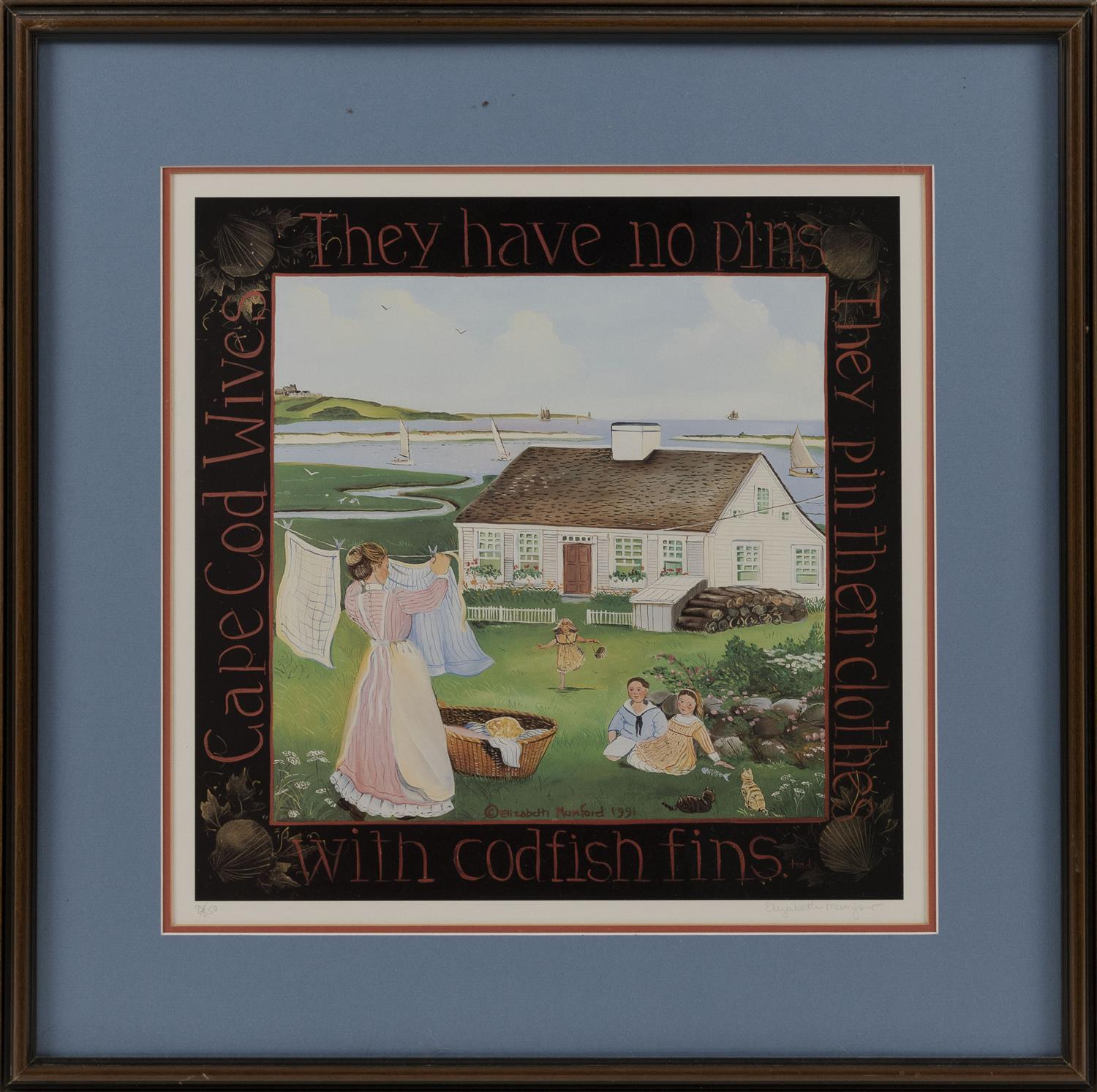 """ELIZABETH MUMFORD, Cape Cod, 1949-2020, """"Cape Cod Wives They Have No Pins They Pin Their Clothes With Codfish Pins""""., Lithograph on..."""