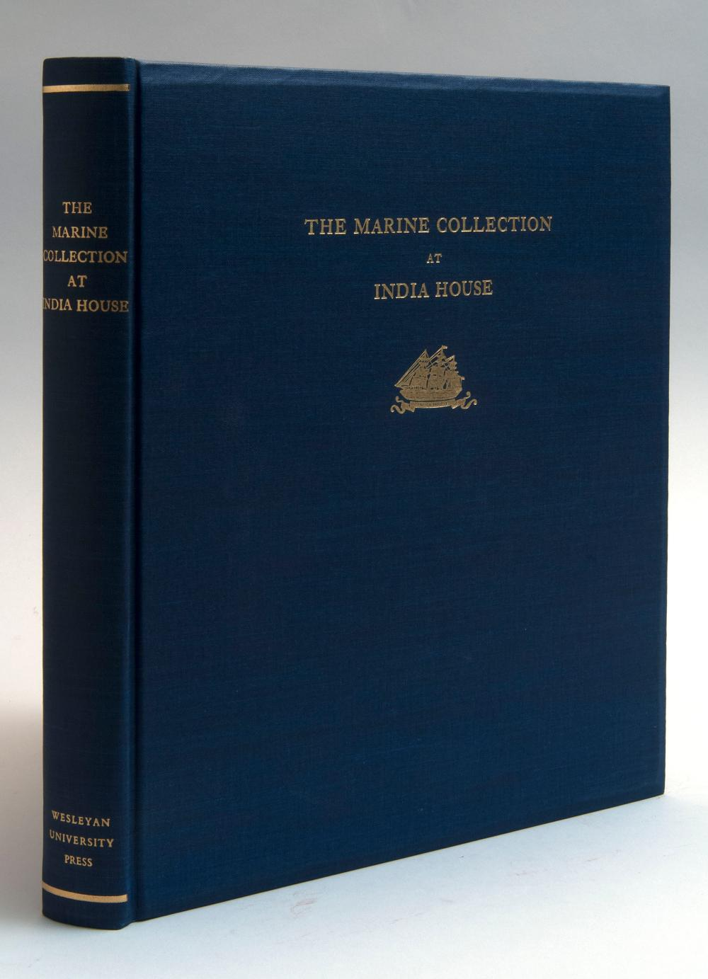 MARITIME BOOK A Descriptive Catalogue of the Marine Collection to Be Found at India House (Middletown, Ct.: Wesleyan University Pres...