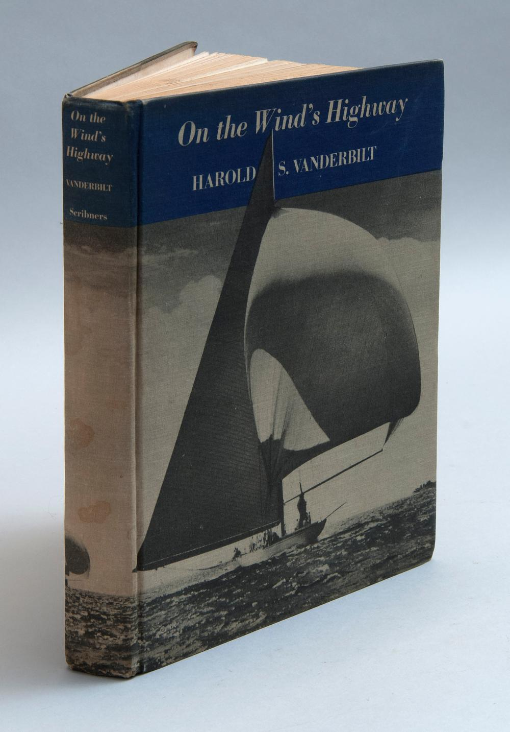 VOLUME ON YACHTING On the Wind's Highway: Ranger, Rainbow and Racing by Harold S. Vanderbilt (London: Charles Scribner's Sons, 1939).