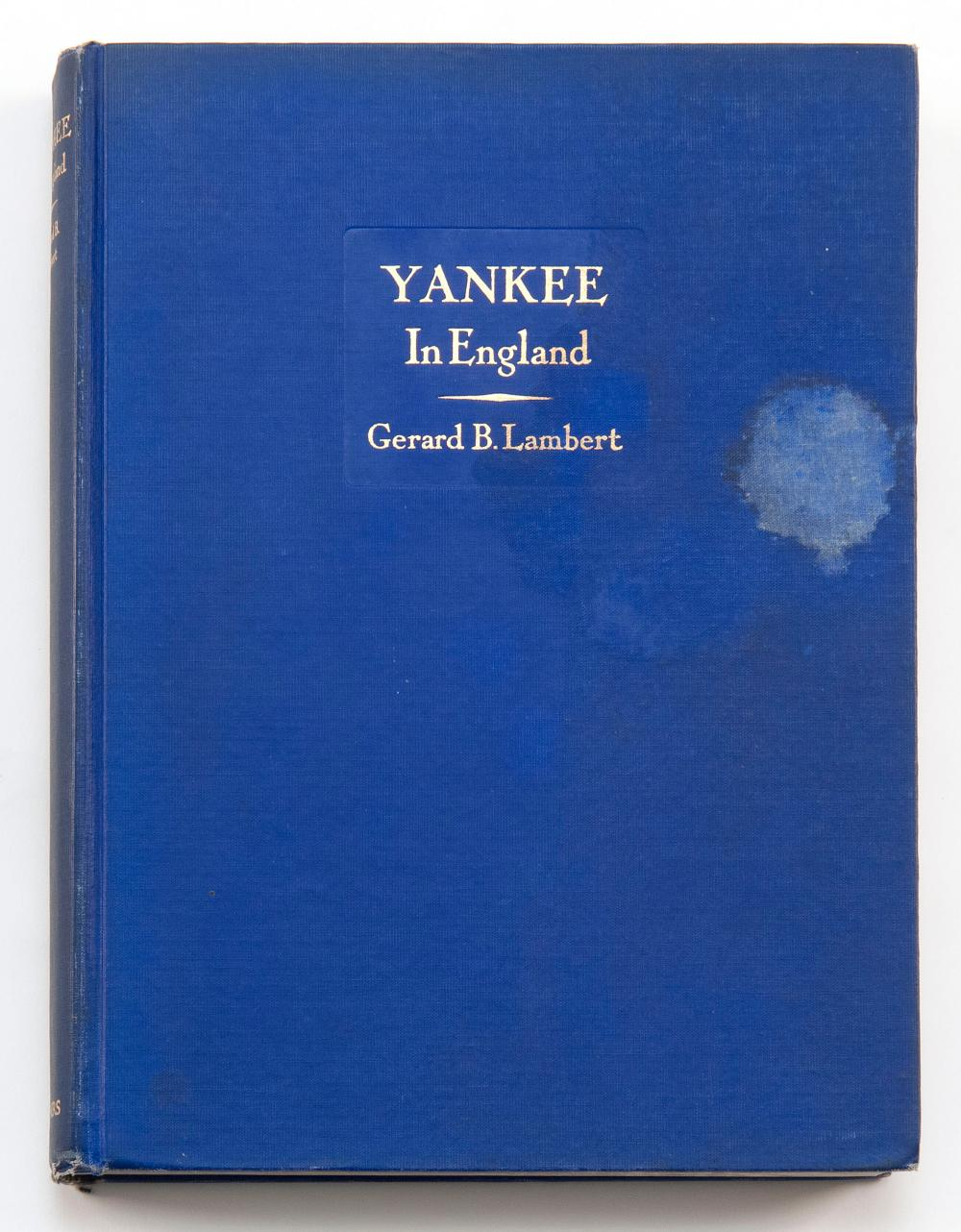 VOLUME ON YACHTING Yankee in England by Gerard B. Lambert ( N.Y. and London: Charles Scribner's Sons, 1937). Covers the author's par.