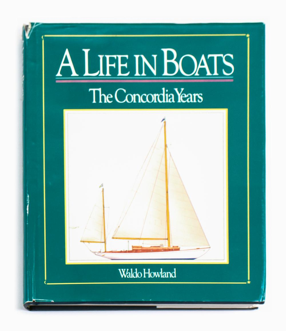 VOLUME ON YACHTING A Life in Boats: the Concordia Years by Waldo Howland (Mystic, Ct.: Mystic Seaport Museum, 1988). Signed and insc...