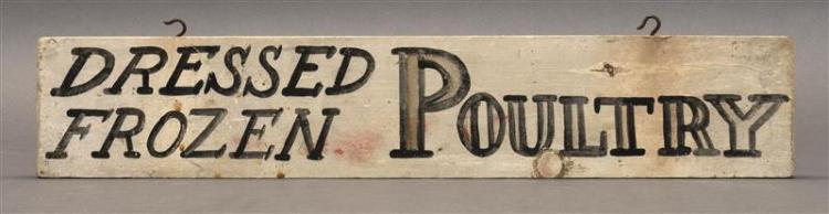 """DOUBLE-SIDED WOODEN SIGN """"DRESSED FROZEN POULTRY"""" Black lettering on a white ground. From Eastham, Massachusetts. Height 4"""". Length..."""