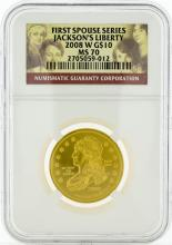 2008 W NGC MS70 $10 First Spouse Series Jackson's Liberty Gold Coin