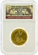 2008 W NGC MS70 $10 First Spouse Series Van Buren's Liberty Gold Coin